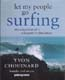 Let My People Go Surfing: The Education of a Reluctant Businessman: Chouinard, Yvon