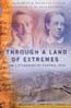 Through a Land of Extremes: The Littledales of Central Asia: Clinch, Elizabeth & Nicholas