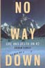 No Way Down: Life and Death on K2: Bowley, Graham