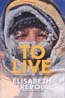 To Live: Fighting for Life on the Killer Mountain: Revol, Élisabeth